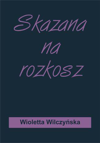 Okładka książki/ebooka Skazana na rozkosz