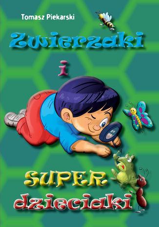Okładka książki/ebooka Zwierzaki i super dzieciaki