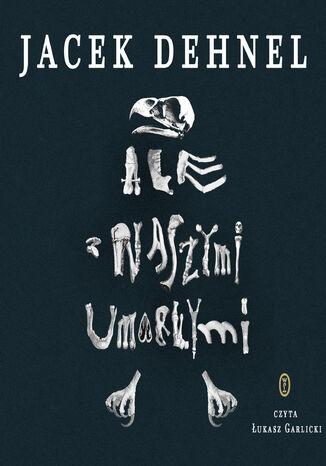Okładka książki Ale z naszymi umarłymi