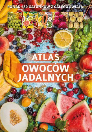 Okładka książki Atlas owoców jadalnych