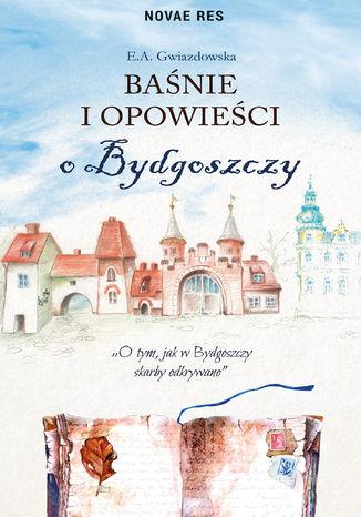 Okładka książki Baśnie i opowieści o Bydgoszczy