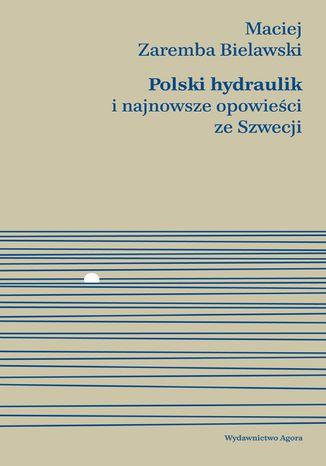 Okładka książki Polski hydraulik i najnowsze opowieści ze Szwecji