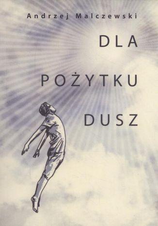 Okładka książki/ebooka Dla pożytku dusz