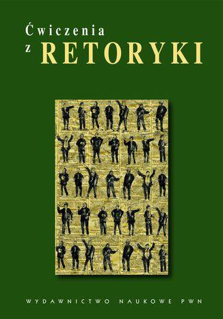 Okładka książki/ebooka Ćwiczenia z retoryki