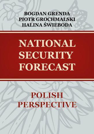 Okładka książki NATIONAL SECURITY FORECAST POLISH PERSPECTIVE