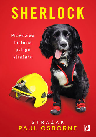 Okładka książki Sherlock. Prawdziwa historia psiego strażaka