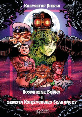 Okładka książki  Kosmiczne Bobry i zemsta Księżycowej Szarańczy