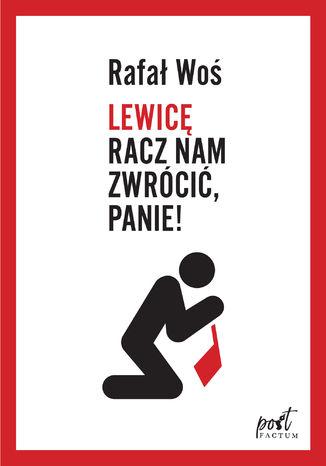 Okładka książki/ebooka Lewicę racz nam zwrócić, Panie!