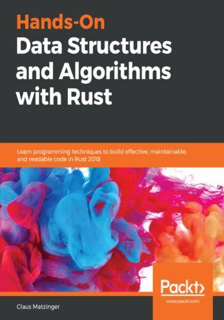 Okładka książki Hands-On Data Structures and Algorithms with Rust