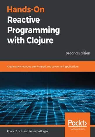 Okładka książki/ebooka Hands-On Reactive Programming with Clojure