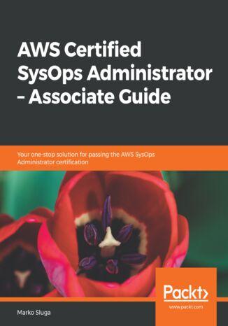 Okładka książki AWS Certified SysOps Administrator  Associate Guide