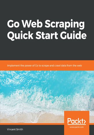 Okładka książki/ebooka Go Web Scraping Quick Start Guide