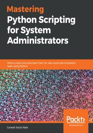 Okładka książki/ebooka Mastering Python Scripting for System Administrators