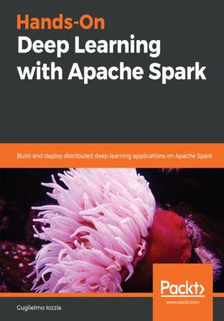 Okładka książki/ebooka Hands-On Deep Learning with Apache Spark