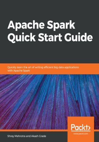 Okładka książki/ebooka Apache Spark Quick Start Guide