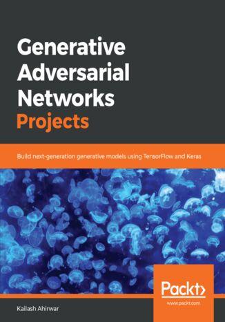 Okładka książki Generative Adversarial Networks Projects