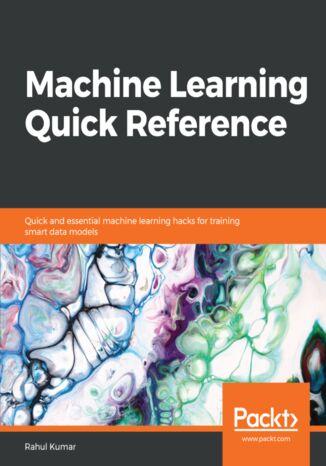 Okładka książki/ebooka Machine Learning Quick Reference