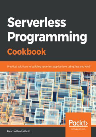 Okładka książki/ebooka Serverless Programming Cookbook