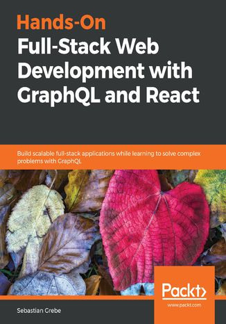 Okładka książki/ebooka Hands-On Full-Stack Web Development with GraphQL and React