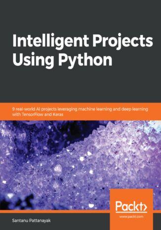 Okładka książki Intelligent Projects Using Python