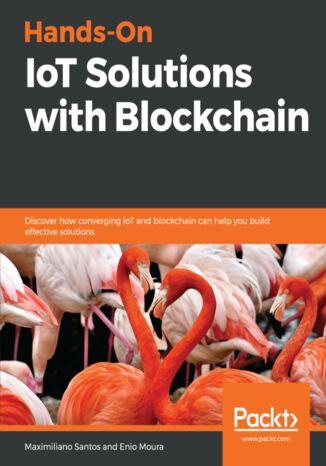 Okładka książki Hands-On IoT Solutions with Blockchain