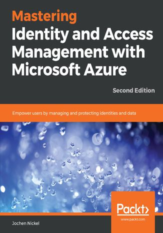 Okładka książki/ebooka Mastering Identity and Access Management with Microsoft Azure