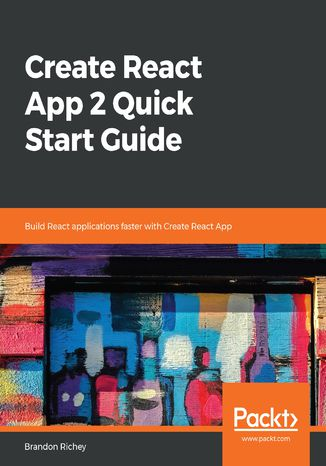 Okładka książki/ebooka Create React App 2 Quick Start Guide