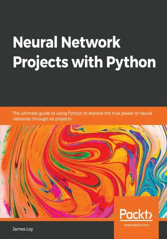 Okładka książki/ebooka Neural Network Projects with Python