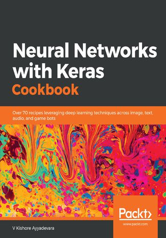 Okładka książki/ebooka Neural Networks with Keras Cookbook