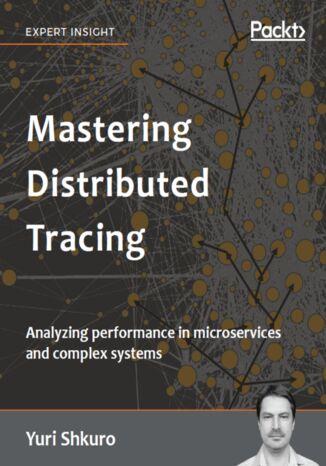Okładka książki/ebooka Mastering Distributed Tracing