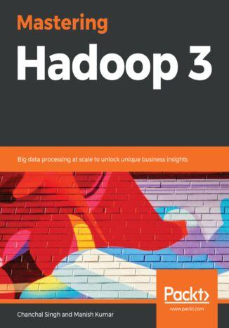 Okładka książki Mastering Hadoop 3