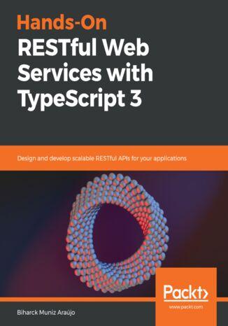 Okładka książki/ebooka Hands-On RESTful Web Services with TypeScript 3