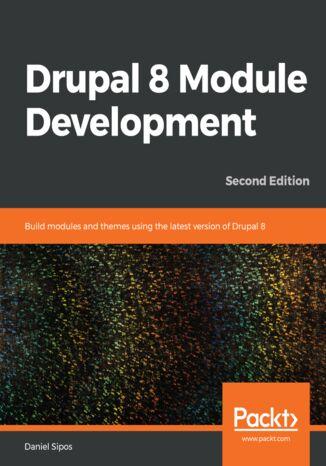 Okładka książki/ebooka Drupal 8 Module Development. Second edition