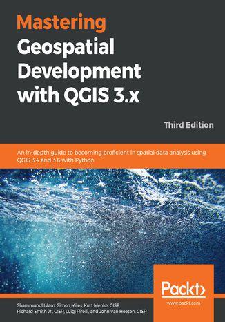 Okładka książki/ebooka Mastering Geospatial Development with QGIS 3.x