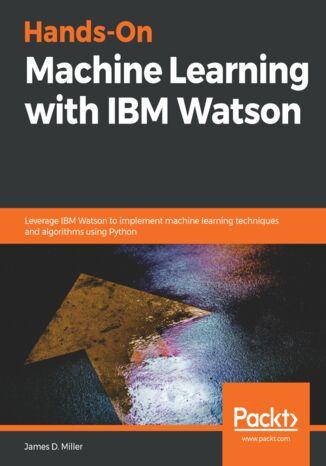 Okładka książki Hands-On Machine Learning with IBM Watson
