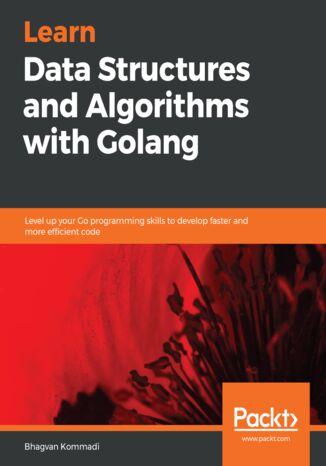 Okładka książki Learn Data Structures and Algorithms with Golang