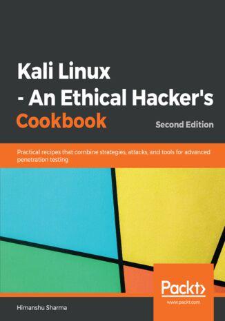 Okładka książki Kali Linux - An Ethical Hacker's Cookbook. Second edition