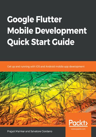 Okładka książki Google Flutter Mobile Development Quick Start Guide