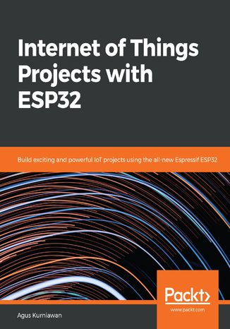 Okładka książki Internet of Things Projects with ESP32