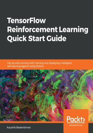 Okładka książki/ebooka TensorFlow Reinforcement Learning Quick Start Guide