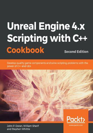 Okładka książki/ebooka Unreal Engine 4.x Scripting with C++ Cookbook