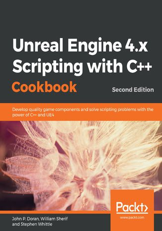 Okładka książki Unreal Engine 4.x Scripting with C++ Cookbook