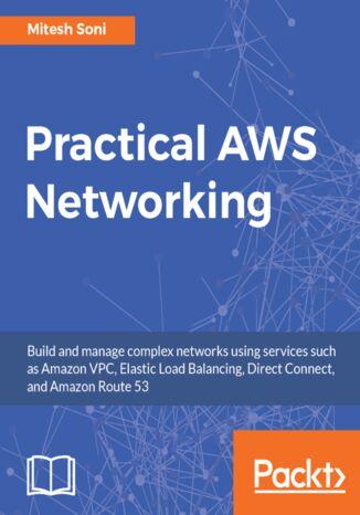Okładka książki/ebooka Practical AWS Networking