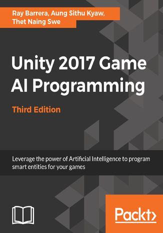 Okładka książki/ebooka Unity 2017 Game AI Programming - Third Edition