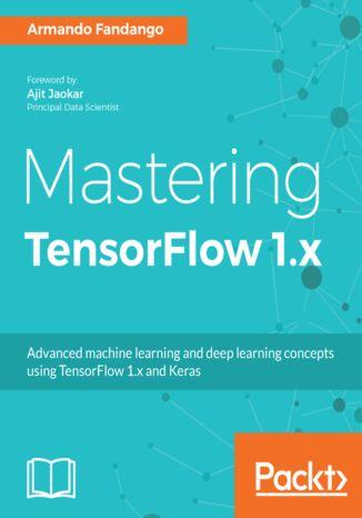 Okładka książki/ebooka Mastering TensorFlow 1.x