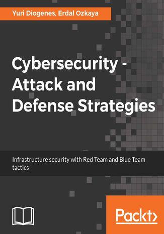 Okładka książki Cybersecurity  Attack and Defense Strategies