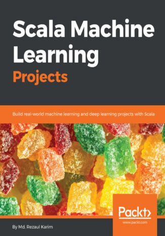 Okładka książki/ebooka Scala Machine Learning Projects
