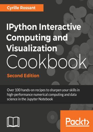 Okładka książki IPython Interactive Computing and Visualization Cookbook - Second Edition