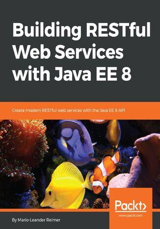 Okładka książki/ebooka  Building RESTful Web Services with Java EE 8