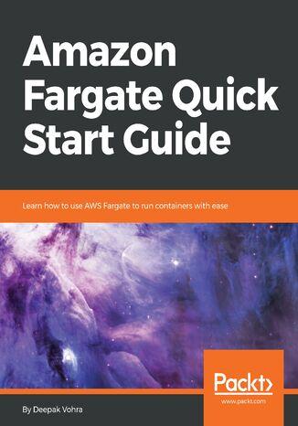 Okładka książki/ebooka Amazon Fargate Quick Start Guide
